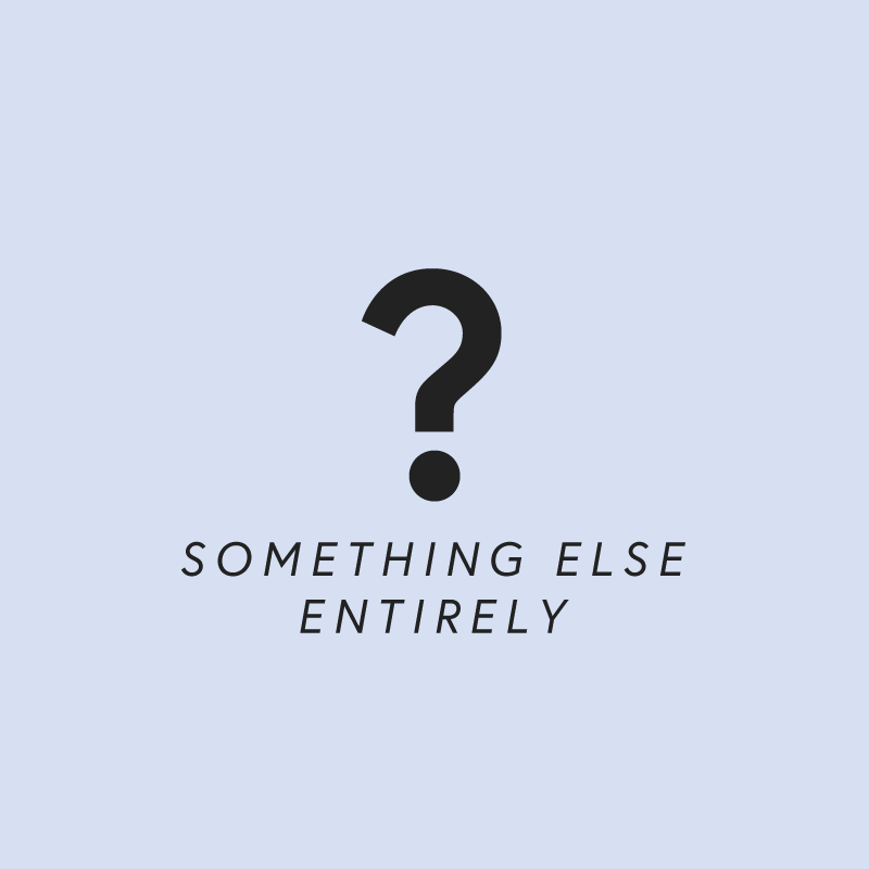 Something else :)