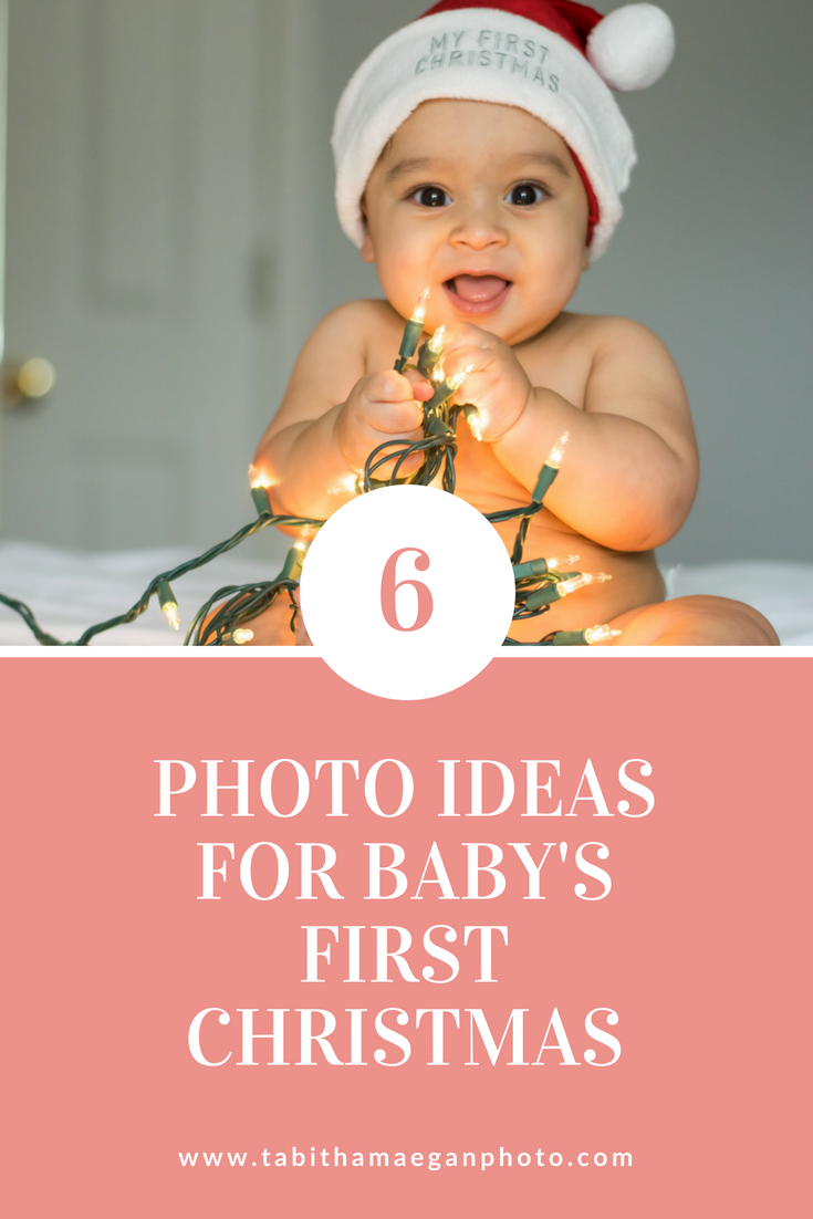 6 Photo Ideas For Baby S First Christmas Tabitha Maegan Photography