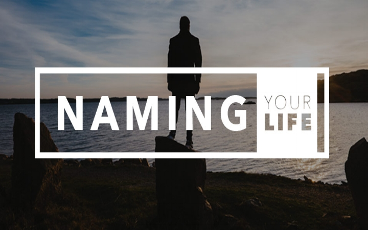 Naming Your Life