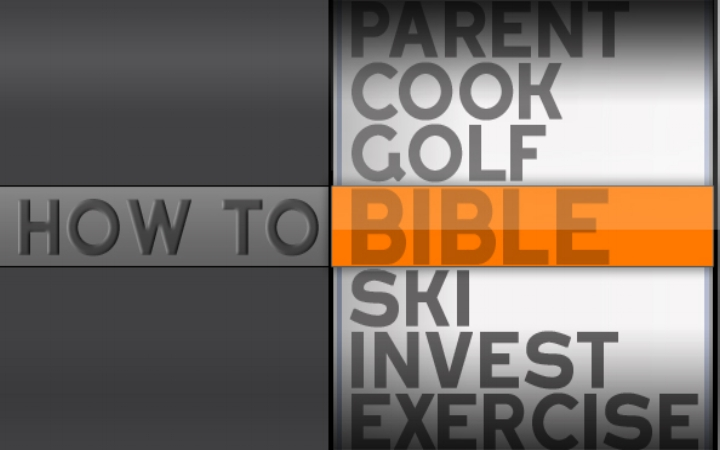 How to Bible