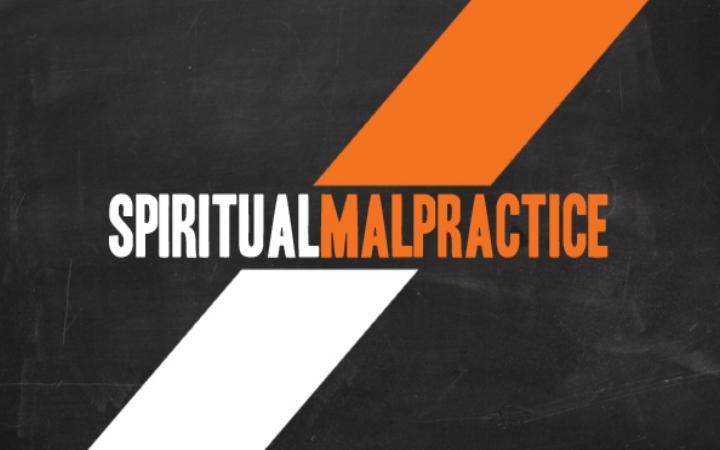 Spiritual Malpractice