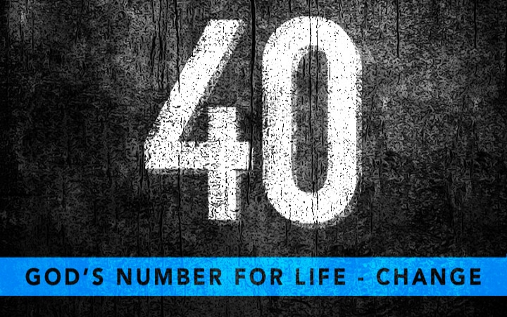 40: God's Number for Life Change