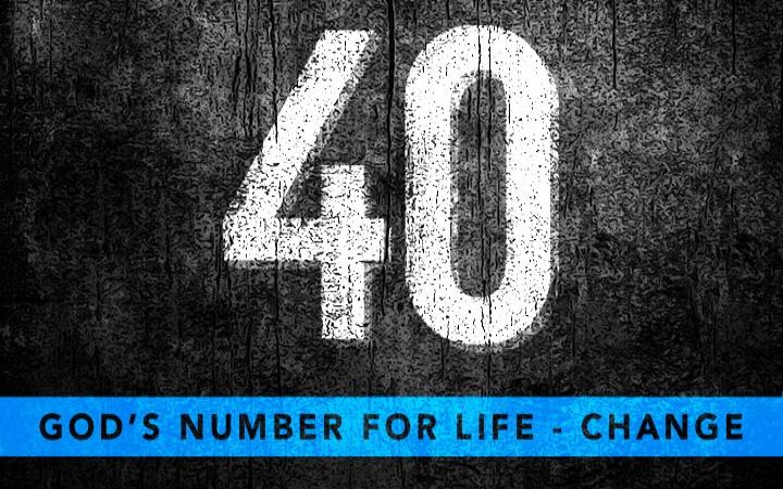 40: God's Number for Life Change