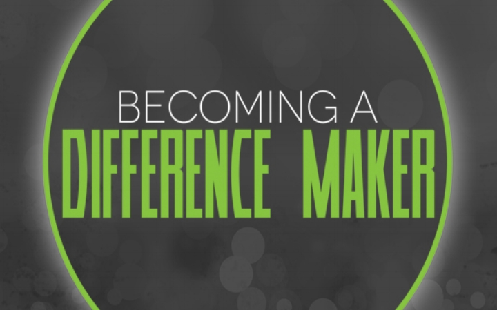 Becoming a Difference Maker