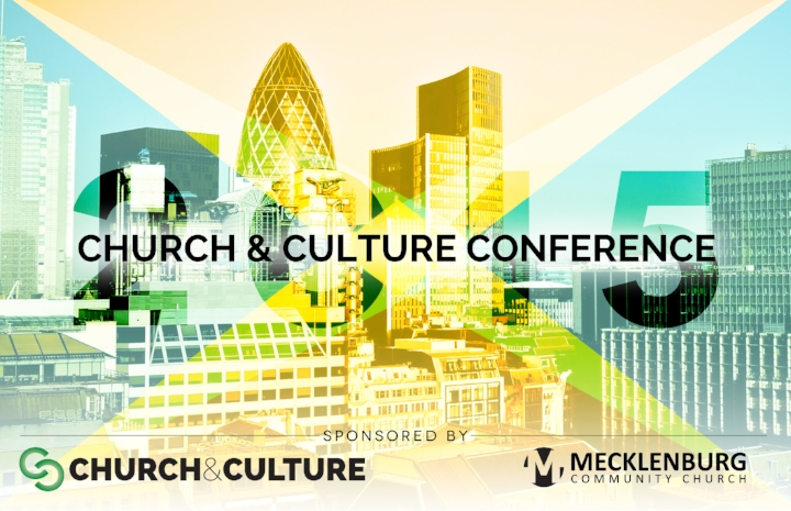 2015 CHURCH & CULTURE CONFERENCE