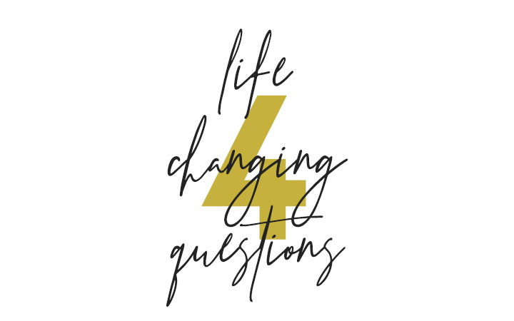 Four Life-Changing Questions