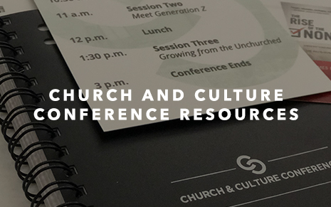 CHURCH AND CULTURE CONFERENCE RESOURCES