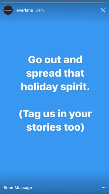 Everlane reminds people on Instagram Stories to share the Christmas spirit