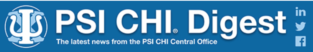 Psi Chi Digest e-mails help members maintain a healthy relationship with our Professional Organization