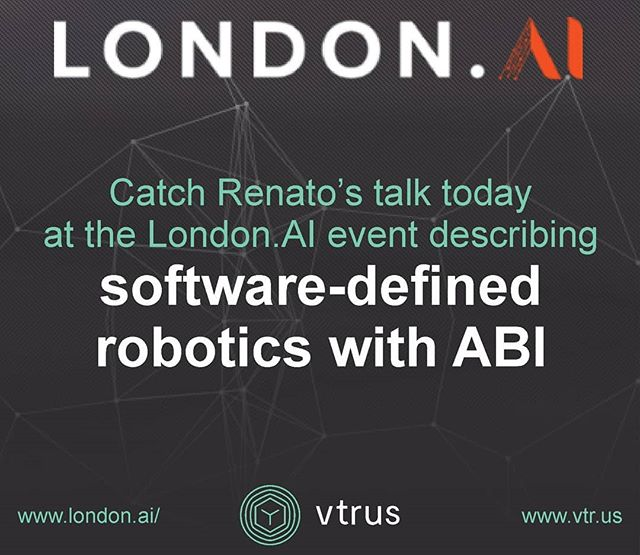 Today, Renato will give a talk at the London.AI event (http://www.london.ai) describing software-defined robotics with ABI.  If you're in London you won't want to miss it!
