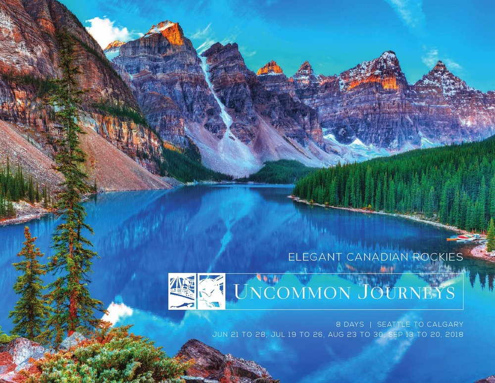 2018 Elegant Canadian Rockies 8 Days Seatle to Calgary June 21 to 28, July 19th to 26, August 23 to 30, September 13 to 20th, 2018