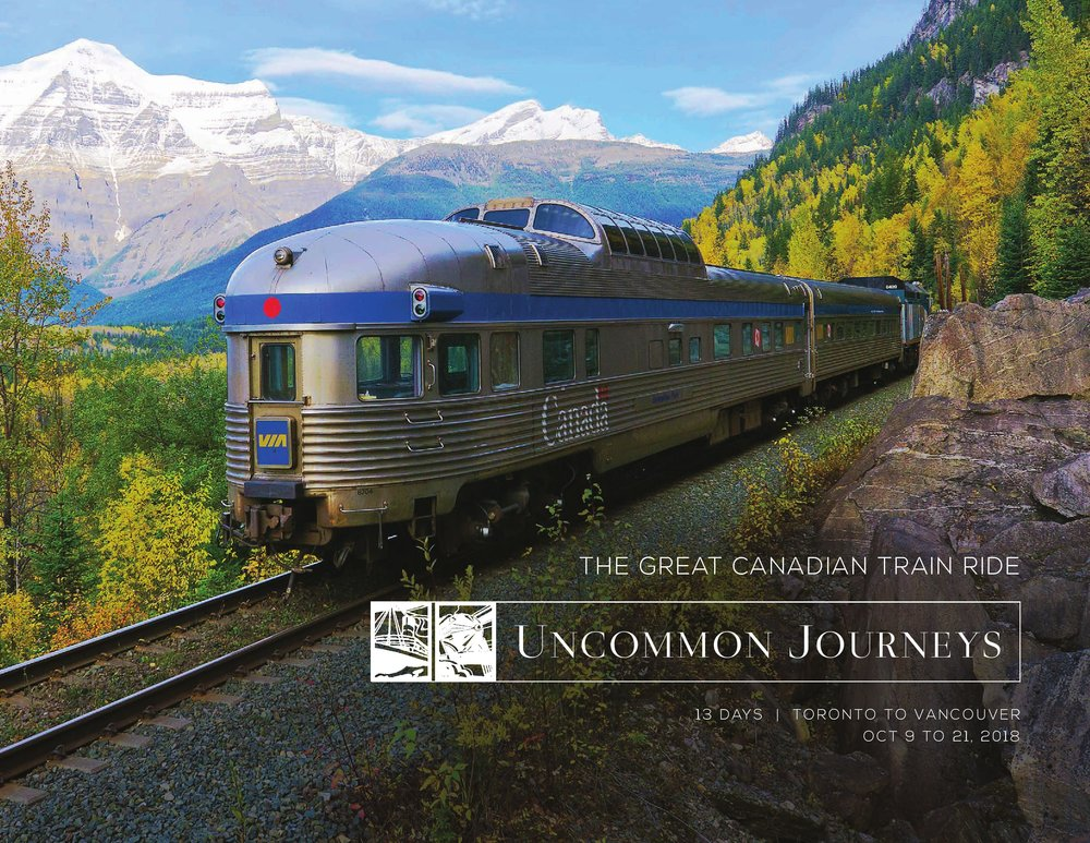 2018 Great Canadian Train Ride 13 Days Toronto to Vancouver October 9 to 21, 2018