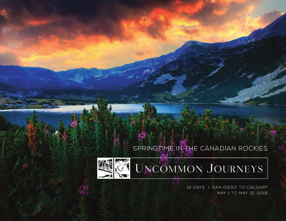 2018 UJ Springtime in the Canadian Rockies 12 Days San Diego to Calgary May 1 to May 12th, 2018