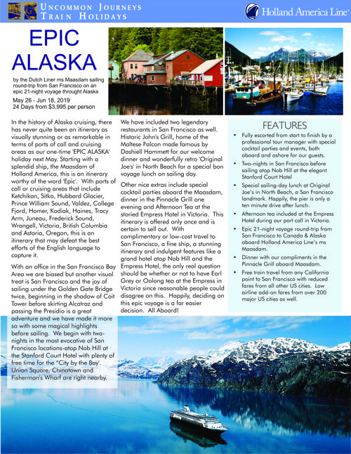 Epic Alaska. May 26 - June 18: The ultimate Alaska itinerary, a 21-day voyage combined with deluxe pre-tour hotel and special features that make this, Epic Alaska. May 26 - June 18, 2019The ultimate Alaska itinerary, a 21-day voyage combined with deluxe pre-tour hotel and special features that make this, Epic Alaska.