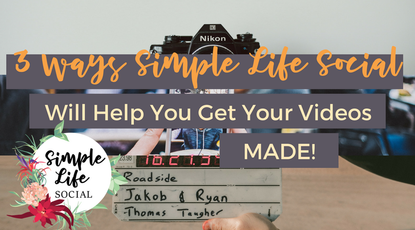 3 Ways Simple Life Social Will Help You Get Your Videos MADE.png