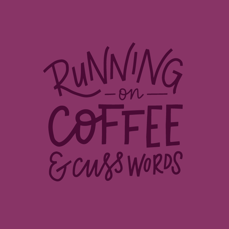 Running on Coffee + Cuss Words