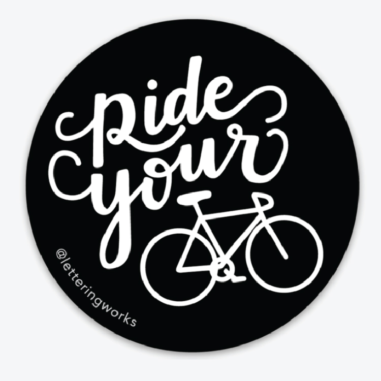 Ride Your Bike Circle Sticker Lettering Works