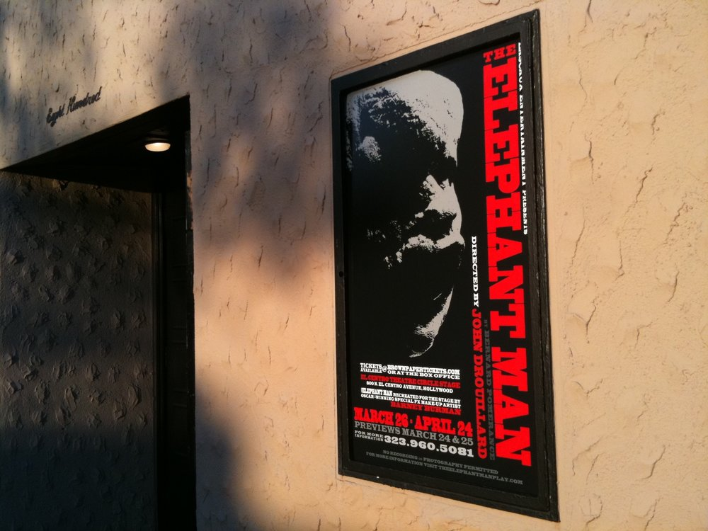 The show poster up outside Hollywood's El Centro Theatre during Lascaux Entertainment's 2011 production of  The Elephant Man , directed by John Drouillard.  Photo by John Drouillard.