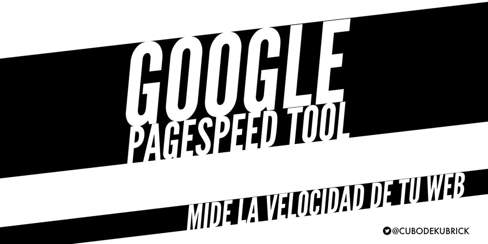 GOOGLE-PAGESPEED-TOOLS-CUBODEKUBRICK.jpg