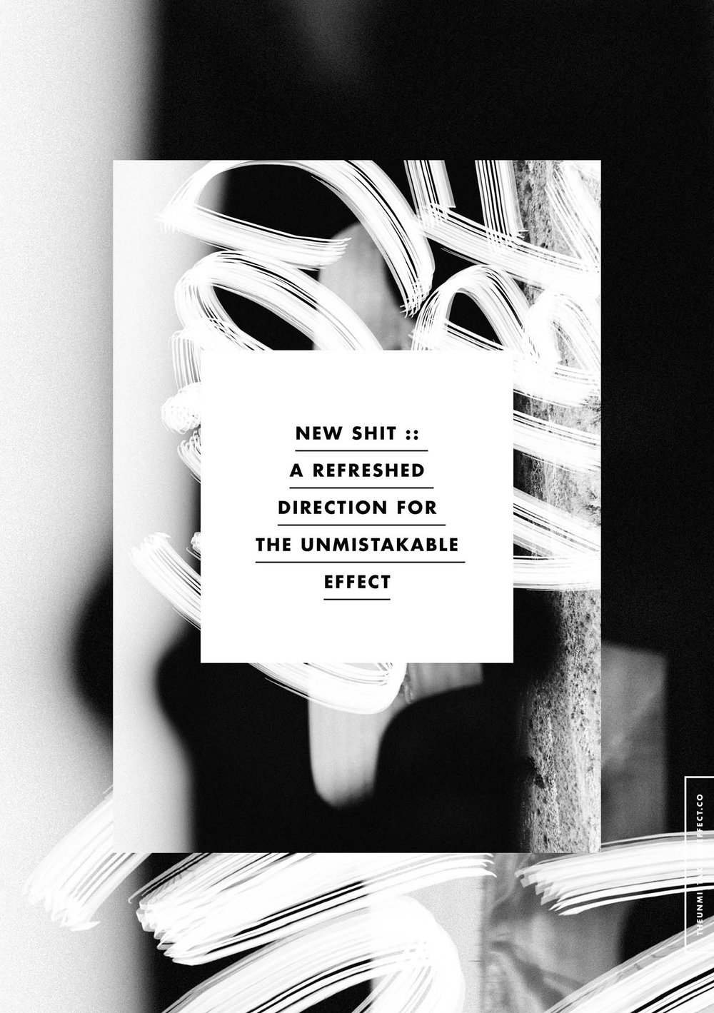 New Shit :: A refreshed direction for The Unmistakable Effect | http://theunmistakableeffect.co/