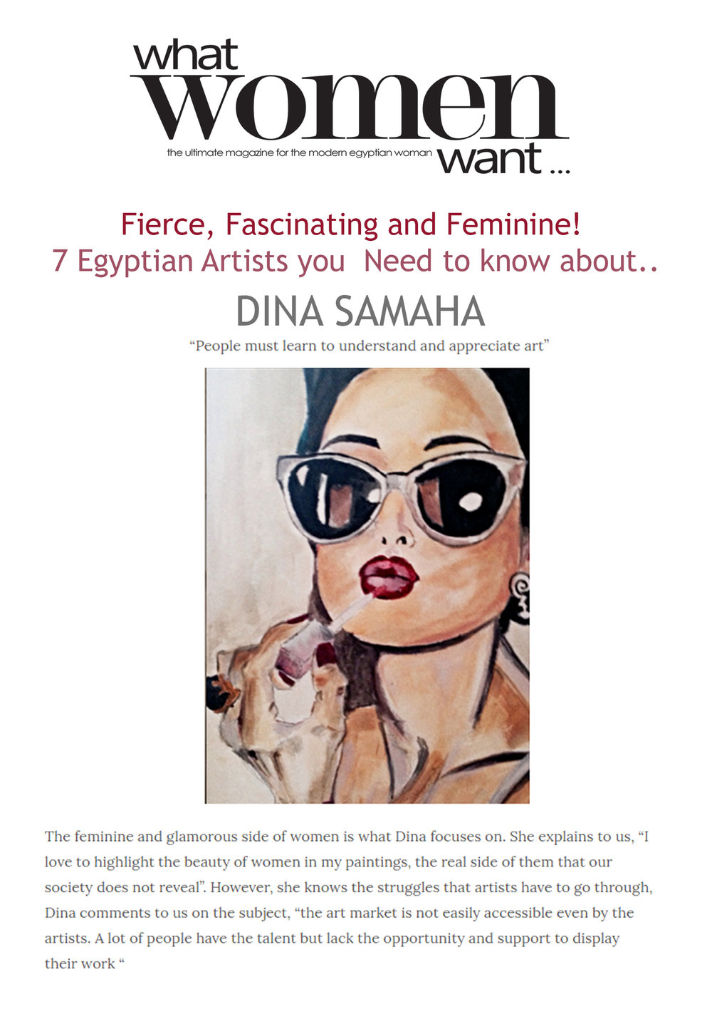 Fierce, Fascinating and Feminine: 7 Egyptian Artists you need to know about..  - So glad to be listed as one of the 7 artists featured in this article by What Women Want Magazine. Click on the link below to read the full article.What Women Want Magazine - September 2015 READ MORE >>