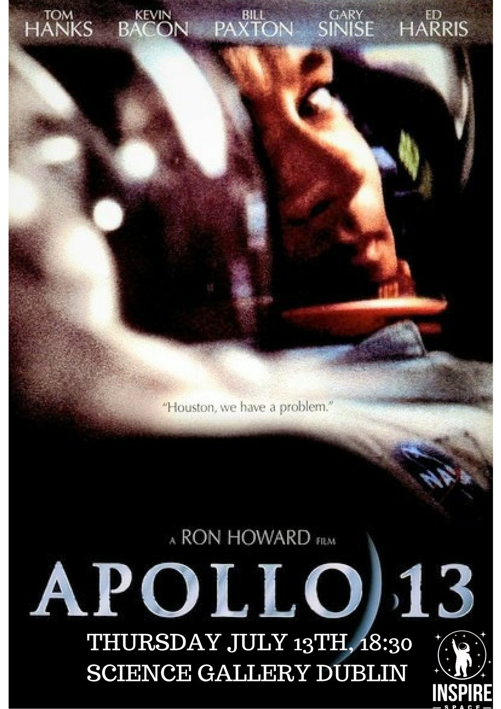 Apollo 13 (1995) APOLLO 13 Join us on July 13th to watch Apollo 13 in the PACCAR Theatre, Science Gallery Dublin Tickets Coming Soon...