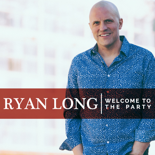 WelcomeToTheParty_RyanLong_cover_500x500.jpg
