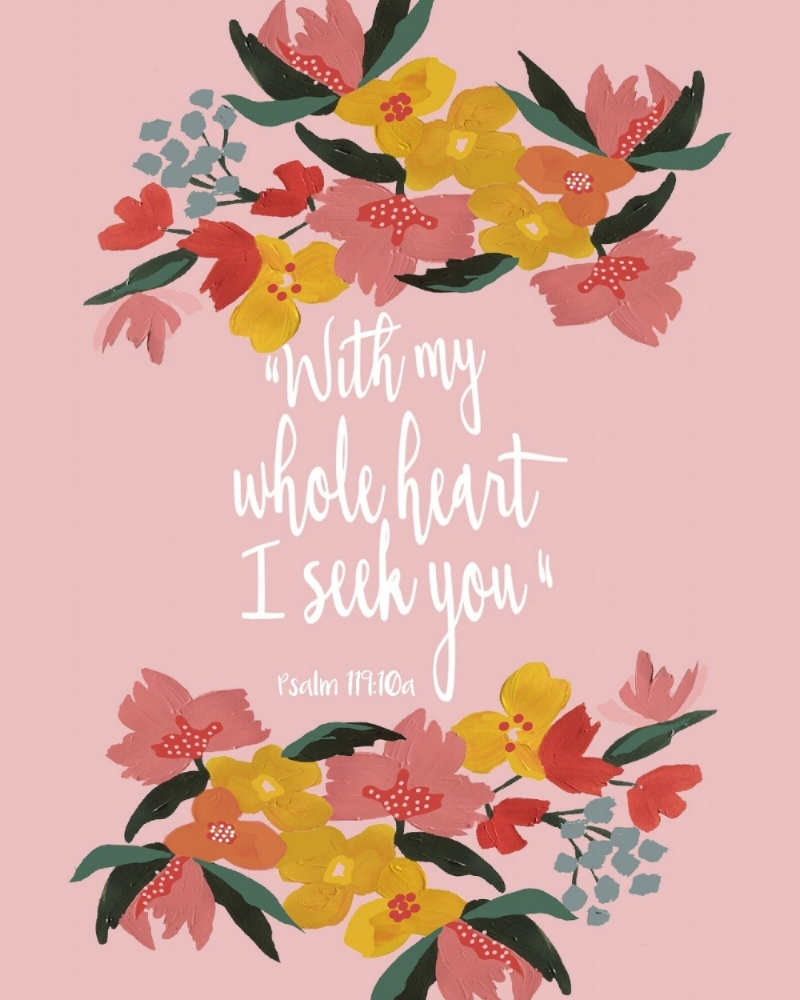 "Printable 5 | "" Whole Heart "" (5x7"" or 8x10"") With my whole heart I seek you. - Psalm 119:10a Copper Paper Co. for Risen Motherhood DOWNLOAD 5X7"" DOWNLOAD 8X10"""