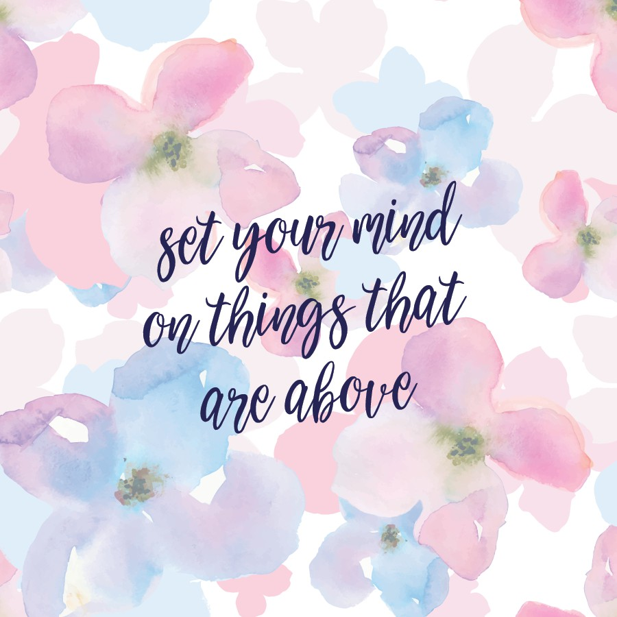 "Printable 3 | ""Set Your Mind"" (8x8"") ""Set your mind on things that are above."" Colossians 3:2a  Give It Pretty for Risen Motherhood DOWNLOAD"