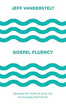 Gospel Fluency, Jeff Vanderstelt