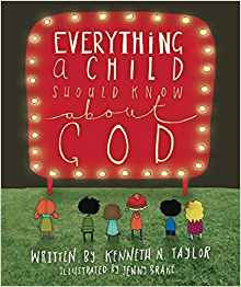 What Every Child Should Know About God, Kenneth N. Taylor