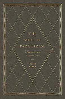 The Soul in Paraphrase, Leeland Ryken