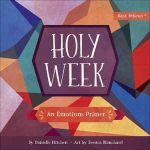 Holy Week, Danielle Hitchen