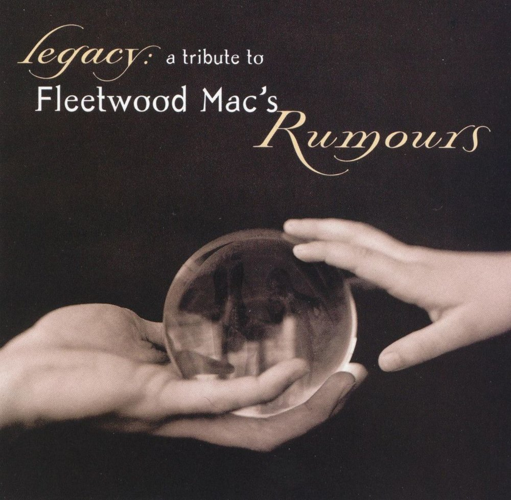 Legacy: A Tribute to Fleetwood Mac's Rumours