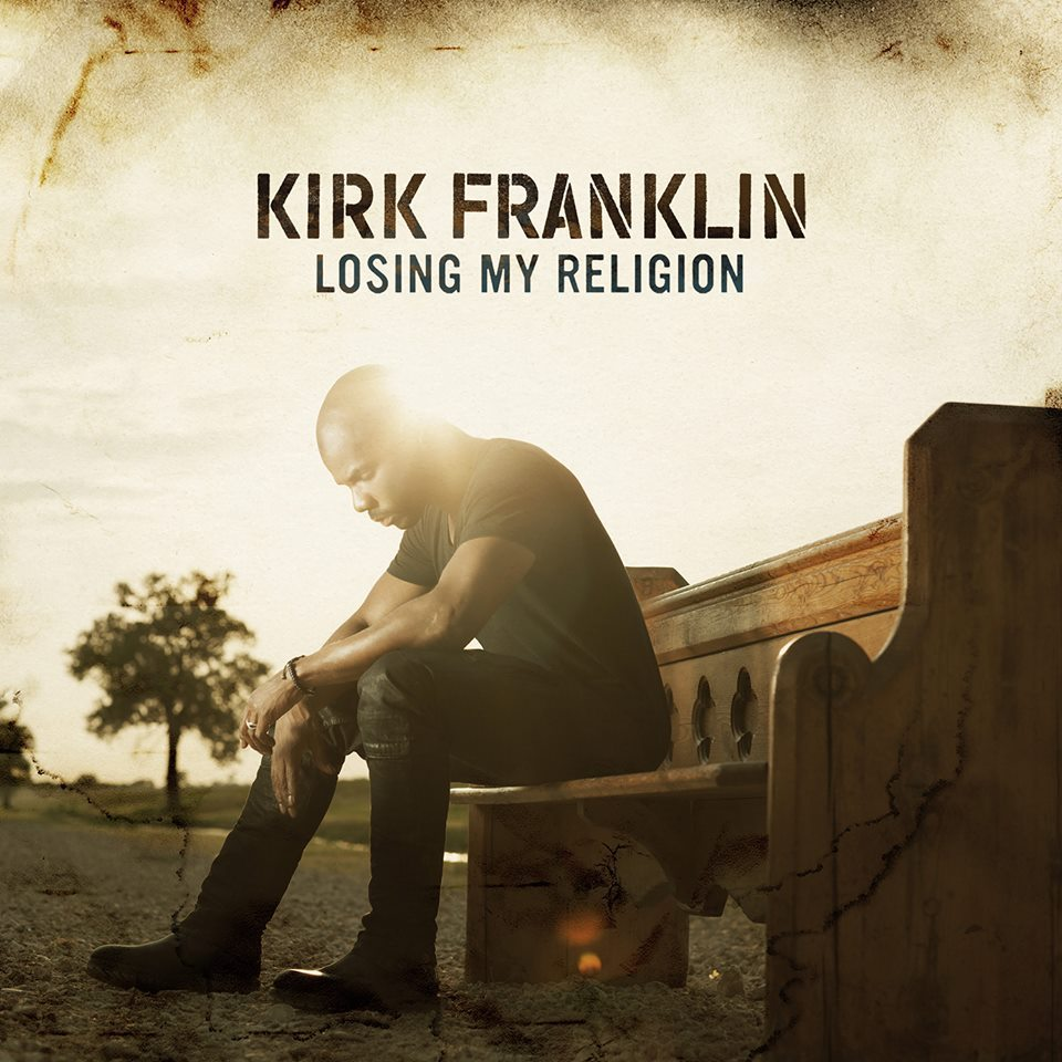 KIRK FRANKLIN_LOSING MY RELIGION.jpg