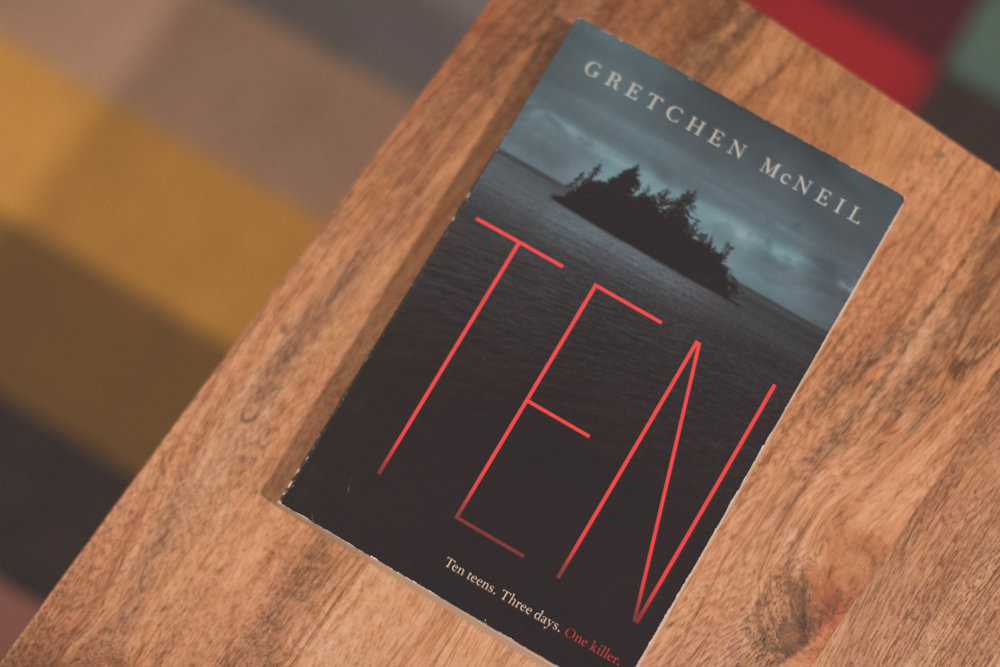 Ten - Gretchen McNeil stole my heart when I read #murdertrending and I knew I needed to read her other books too. Ten seemed like just my kind of book. Kids isolated on a island with a killer on the loose? Sign. Me. Up. I read this book in a couple of days and it made my horror-loving heart so happy.