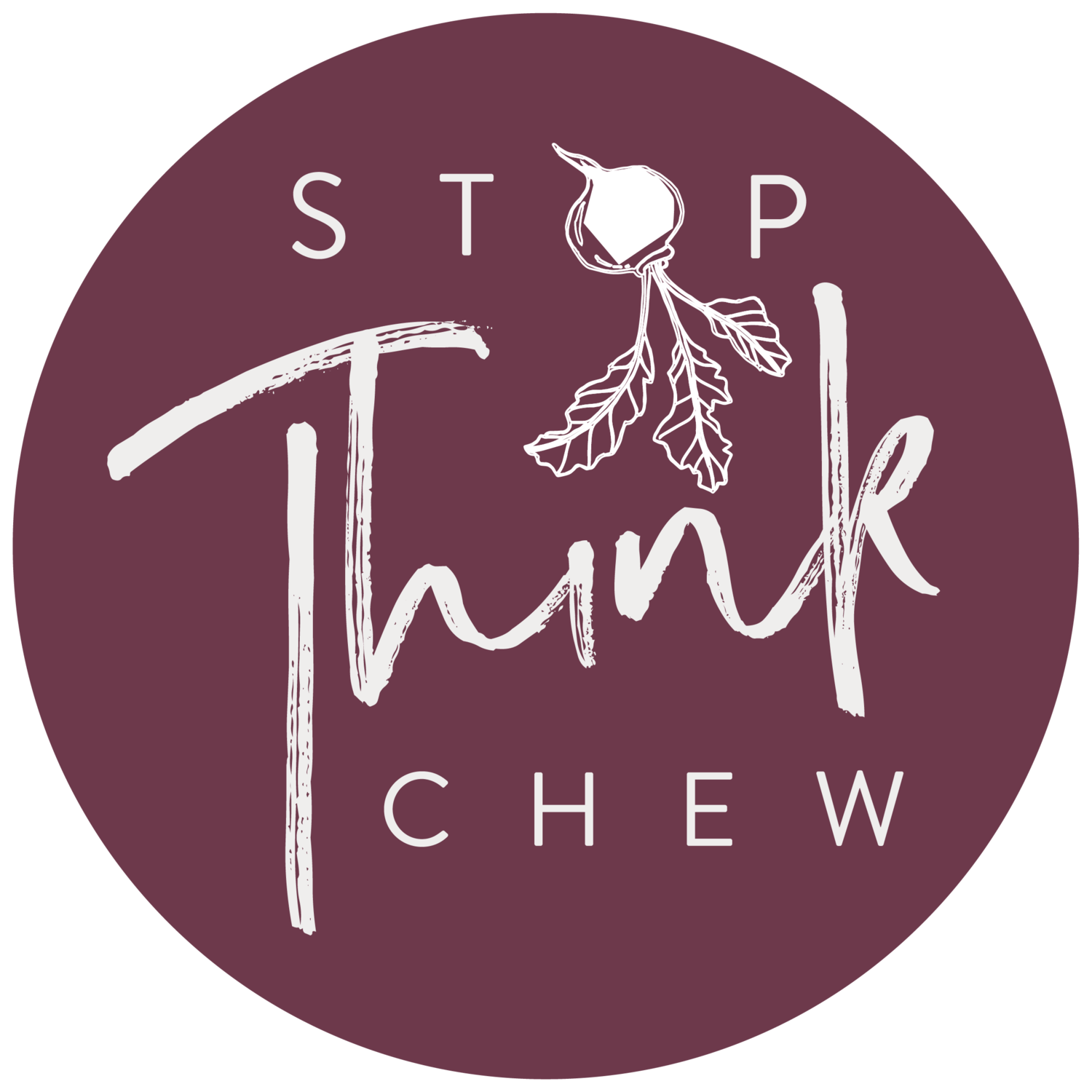 Stop Think Chew