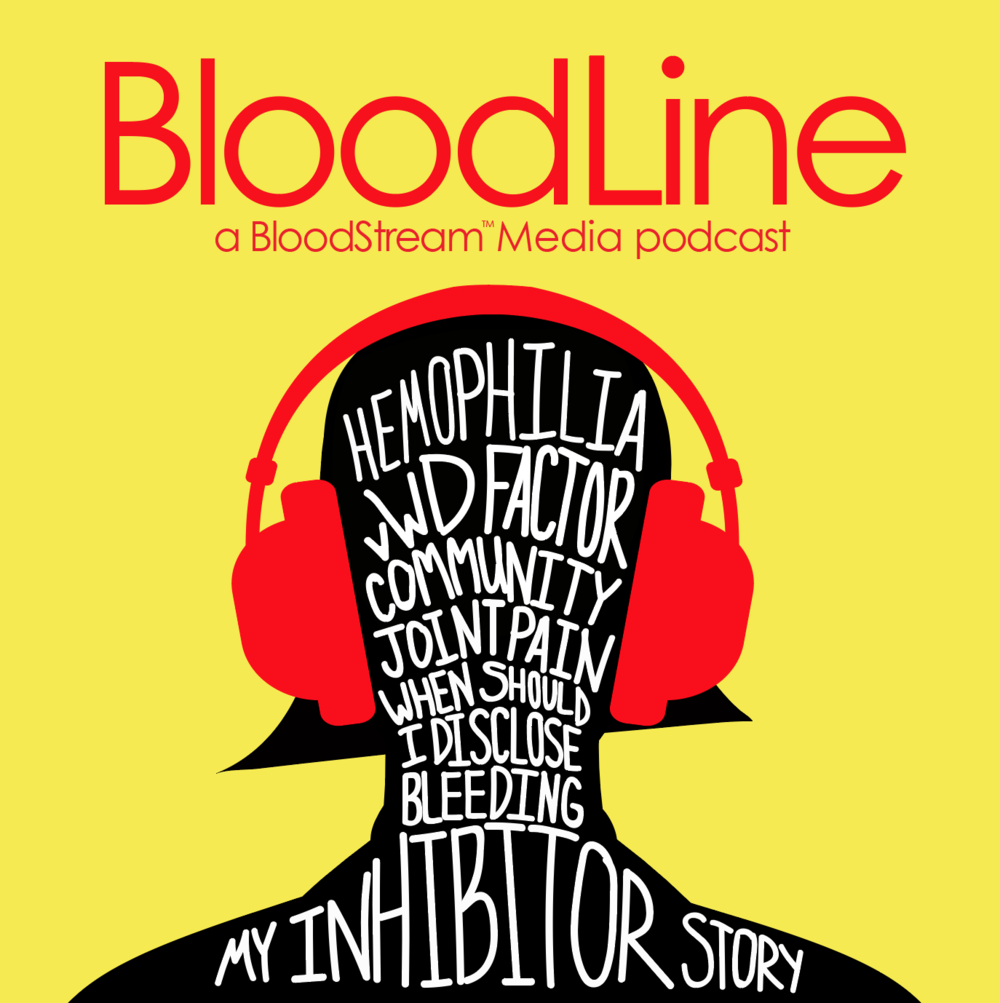 BloodLine™   - BloodLine is a long-form nonfiction storytelling podcast for niche health communities like the bleeding disorders community. All episodes feature community voices and experts taking a deep dive on the central theme of the series. Our first series: von Willbrand Disease: Diagnosis, Treatment & Life is available April, 2017, to be followed by additional series in the summer and fall. BloodLine™ is a BloodStream Media production, produced and distributed by Believe LTD. To explore other BloodStream Media podcasts, click here: bloodstreammedia.com/listen