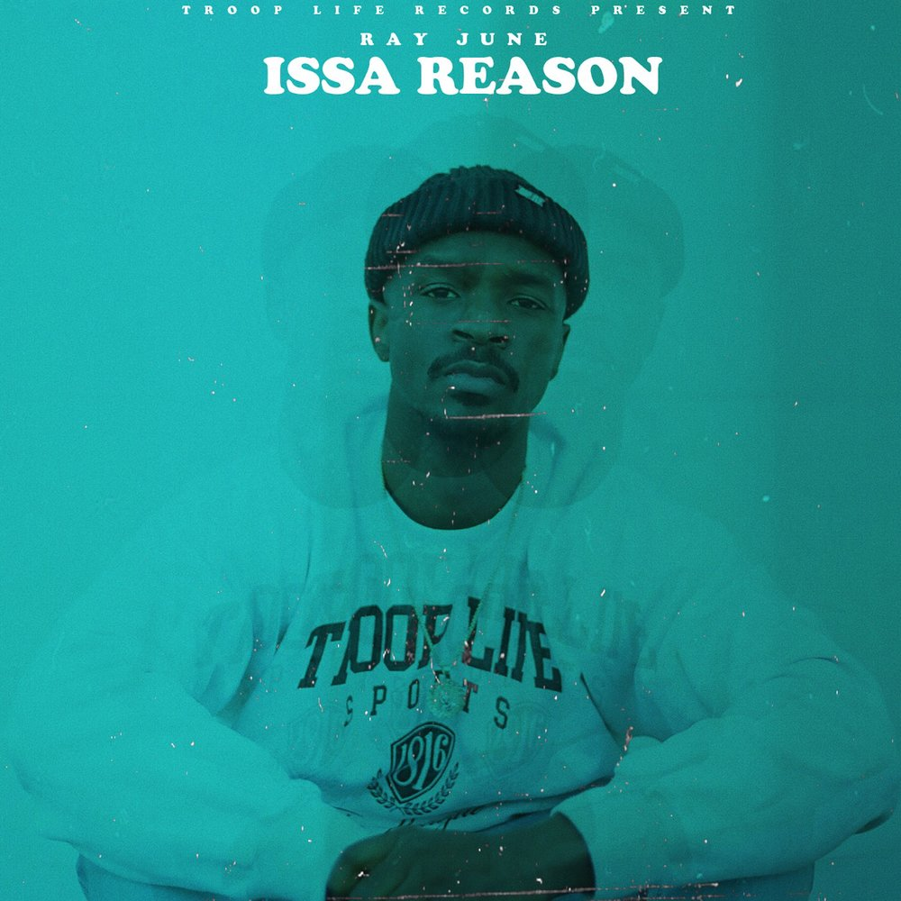 "Ray June's latest single ""Issa Reason,"" now available on every digital music platform."