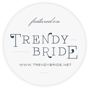 Featured on Trendy Bride