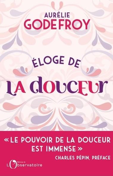 eloge de la douceur_aurelie godefroy.jpg