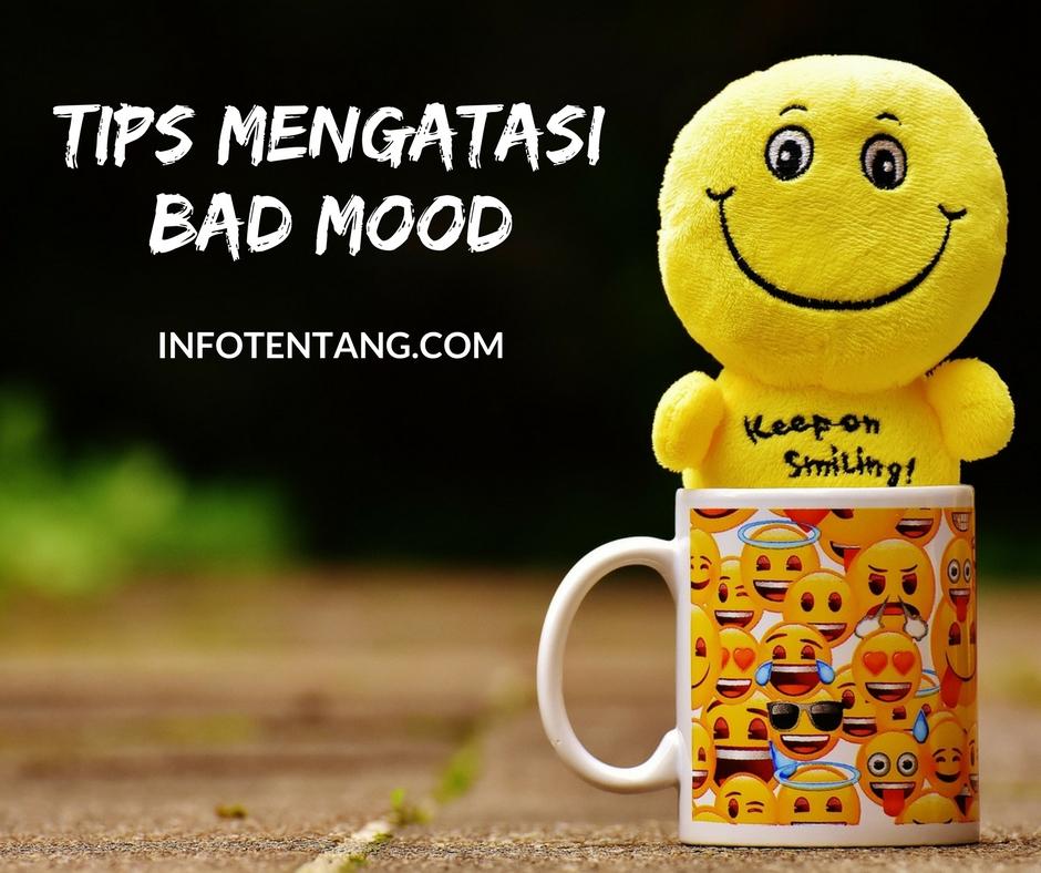 Cara Mengatasi Bad Mood