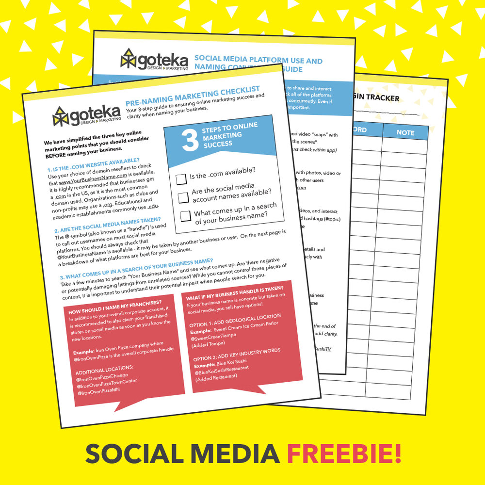 Free Pre-Naming Marketing Checklist - Starting a new business venture?You'll want to download our Pre-Naming Marketing Checklist. This 3-page guide helps you with your social media and website naming conventions, gives you direction on what platforms are best for you and includes a bonus login tracker! Be organized from the get-go with our comprehensive pre-launch guide and plan to WIN!