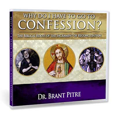 Why Do I Have to Go to Confession?