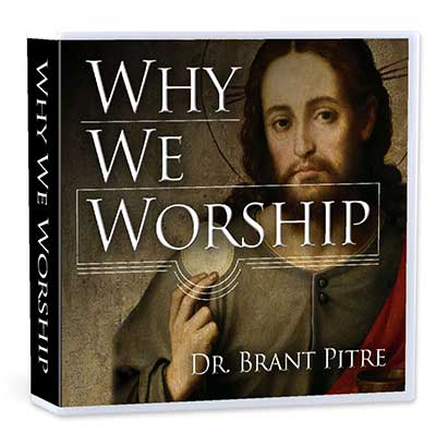 WHY WE WORSHIP