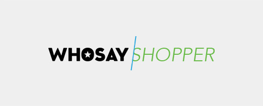 Spectrum of talent; premium WHOSAY creative focusing on driving in store purchases; and WHOSAY'S guarantees for retail.