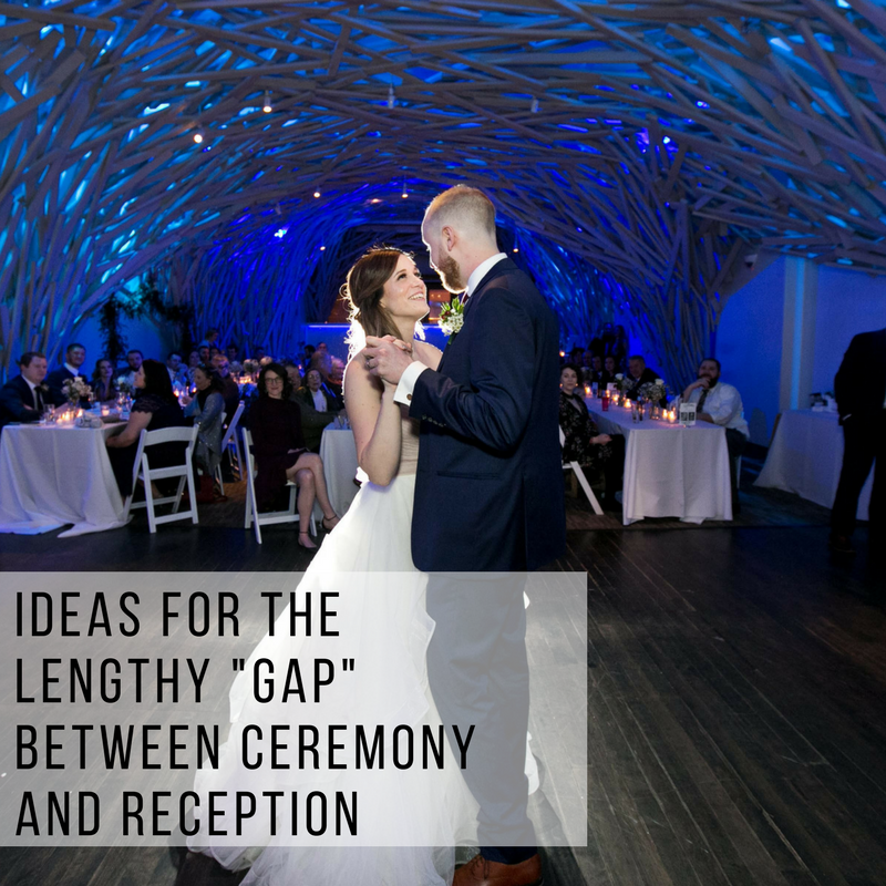 Ideas For The Lengthy Gap Between Ceremony And Reception