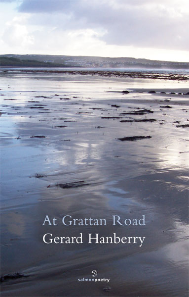 - In this, his third collection, Gerard Hanberry goes for rawness and honesty, exploring a deeper well of feeling – while there is humour and celebration he does not shirk the darker shades of regret, fear, anger and loss. While some pieces are pithy and compact, others capture a moment in life with the arc of a short story. Thoughtful, yet sometimes playful, in the best of these poems the personal and political are fellow travellers, while the everyday and the fantastic are inseparable heartbeats. As a teacher by profession, he knows how to close one eye then the other, the role of perception – juxtaposition of contrary positions, the creative tension between knowing yet still asking those same awkward questions.-Pete Mullineaux