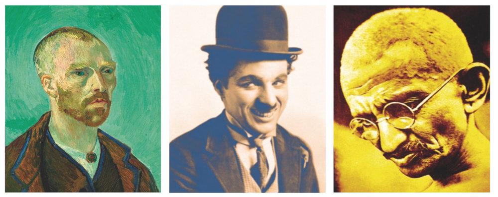 Vincent Van Gogh, Charlie Chaplin, Mahatma Gandhi