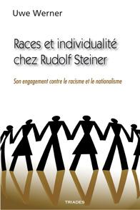 Uwe Werner,  Races et individualité chez Rudolf Steiner. Son engagement contre le racisme et le nationalisme , Triades